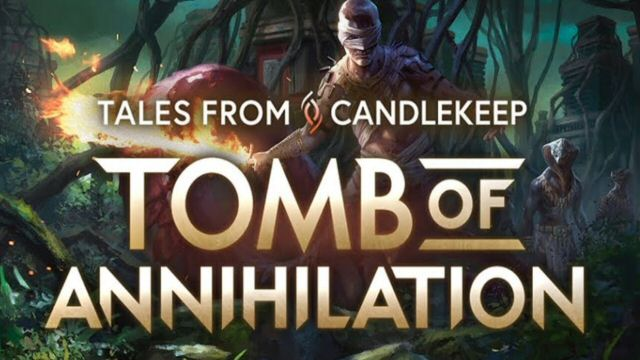 Tales from Candlekeep – Tomb of Annihilation