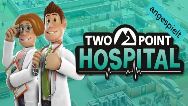 Two Point Hospital (angespielt)