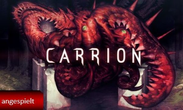 Carrion (angespielt)